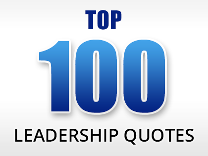 Top 100 Leadership Quotes